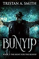 The Hunt For The Bunyip (Bunyip Book 3)