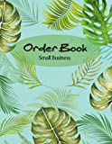 Order Book Small Business: Track Your Order With This Daily Sales Log Book,Sales Order Log for Online Businesses and Retail Store