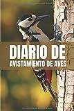 Diario de Avistamiento de Aves: Es un diario con el que va a poder llevar un registro completo de sus avistamientos de aves  | 125 páginas ( 15 x 23cm )  | Regalo original para un observador de aves.