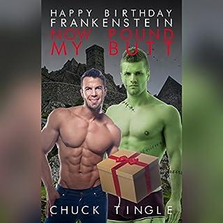 Happy Birthday Frankenstein, Now Pound My Butt audiobook cover art