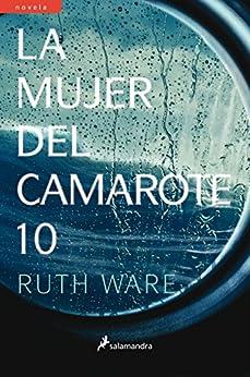 La mujer del camarote 10 (Spanish Edition) van [Ruth Ware, Gemma Rovira Ortega]