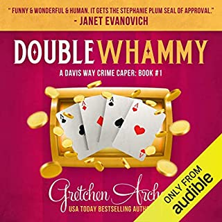 Double Whammy     A Davis Way Crime Caper, Book 1              By:                                                                                                                                 Gretchen Archer                               Narrated by:                                                                                                                                 Amber Benson                      Length: 10 hrs     88 ratings     Overall 4.3