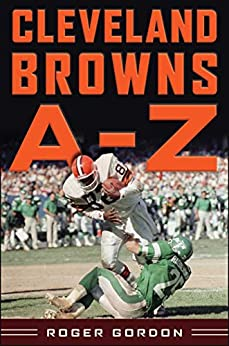 Cleveland Browns A - Z by [Roger Gordon, Mike Pruitt]