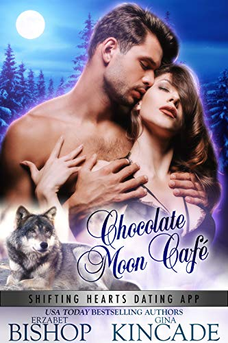 Chocolate Moon Café: A Wolf Shifter Paranormal Romance (Shifting Hearts Dating App Book 3)