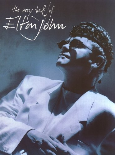 The Very Best Of Elton John. Partitions pour Piano, Chant et Guitare