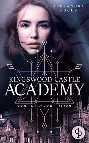 Der Fluch der Götter (Kingswood Castle Academy-Reihe 1)