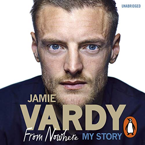 Jamie Vardy: The Boy from Nowhere     My Story              By:                                                                                                                                 Jamie Vardy                               Narrated by:                                                                                                                                 Steven Kynman                      Length: 6 hrs and 55 mins     38 ratings     Overall 4.6