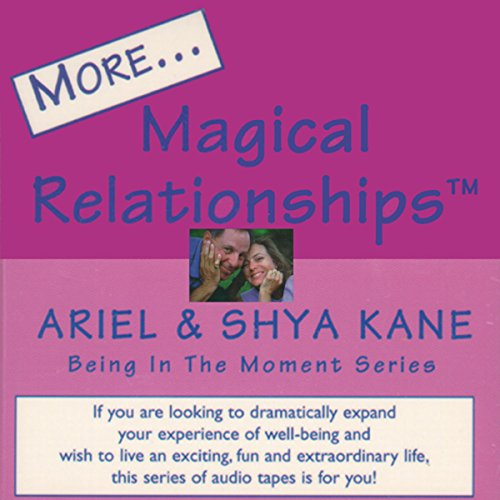 More Magical Relationships                   By:                                                                                                                                 Ariel Kane,                                                                                        Shya Kane                               Narrated by:                                                                                                                                 Ariel Kane,                                                                                        Shya Kane                      Length: 2 hrs and 2 mins     Not rated yet     Overall 0.0