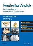 Manuel pratique d'algologie - Prise en charge de la douleur chronique - Format Kindle - 9782294745348 - 44,99 €