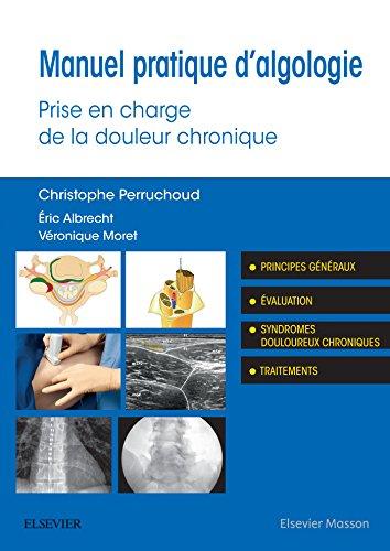 Manuel pratique d'algologie: Prise en charge de la douleur chronique (Hors collection) (French Edition)