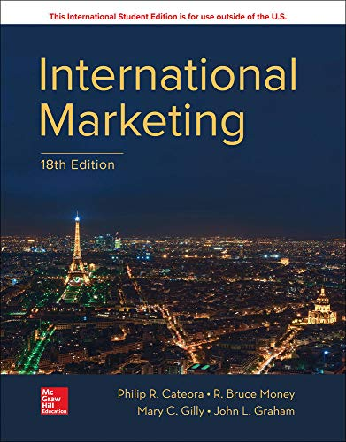Compare Textbook Prices for ISE International Marketing 18 Edition ISBN 9781260547870 by Cateora,Philip,Graham,John,Gilly,Mary