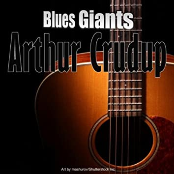 Blues Giants: Arthur Crudup