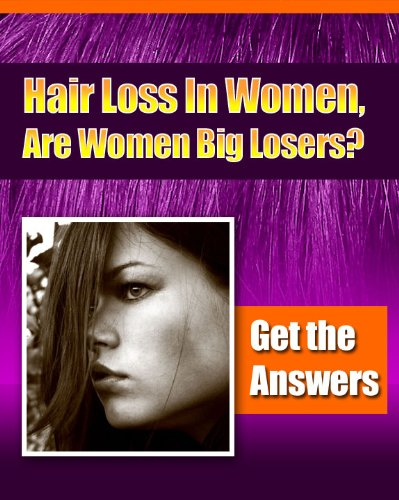Hair Loss In Woman, Are Woman Big Losers (English Edition)