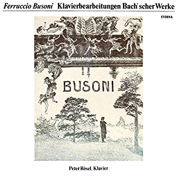 Busoni: Klavierbearbeitungen Bach'scher Werke