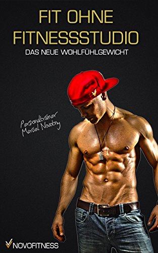 Das neue Wohlfühlgewicht (Fit ohne Fitnessstudio 3)