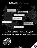 Economie politique: principes de base et cas pratiques