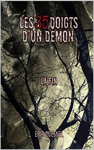 Les 35 doigts d'un démon: La fin (French Edition)