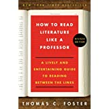 How to Read Literature Like a Professor Revised: A Lively and Entertaining Guide to Reading Between the Lines (English Edition)
