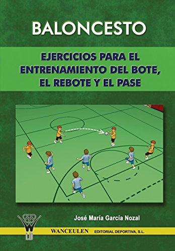 Baloncesto: Ejercicios Para El Entrenamiento Del Bote, Rebote Y Pase