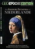 GEO Epoche Edition 7/2013: Das goldene Zeitalter der Niederlande: - Michael Schaper