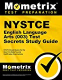 NYSTCE English Language Arts (003) Test Secrets Study Guide: NYSTCE Exam Review for the New York State Teacher Certification Examinations