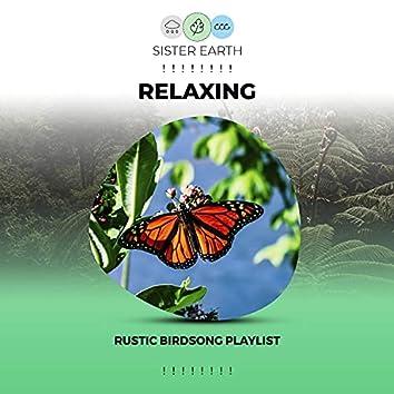 ! ! ! ! ! ! ! ! Relaxing Rustic Birdsong Playlist ! ! ! ! ! ! ! !