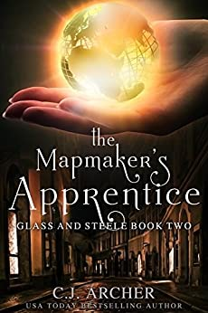 The Mapmaker's Apprentice (Glass and Steele Book 2) by [C.J. Archer]