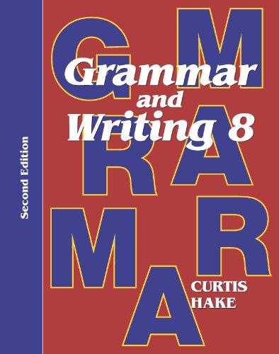 Grammar & Writing: Student Textbook Grade 8 2nd Edition 2014