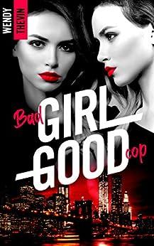 Bad girl Good cop par [Wendy Thévin]