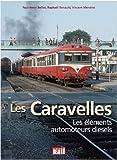 Les Caravelles - Les éléments automoteurs Diesel