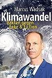 Klimawandel: Fakten gegen Fake & Fiction