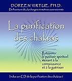 La purification des chakras - Retrouver le pouvoir spirituel menant à la connaissance et à la guérison + 1CD