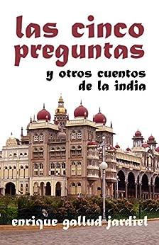 Book's Cover of Las cinco preguntas y otros cuentos de la India (Cuentos de sabiduría y espiritualidad nº 5) Versión Kindle