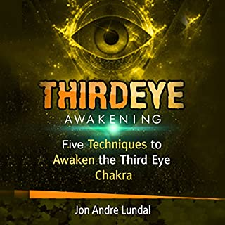 Third Eye Awakening     5 Techniques to Awaken the Third Eye Chakra              By:                                                                                                                                 Jon Andre Lundal                               Narrated by:                                                                                                                                 Zac Clay                      Length: 21 mins     38 ratings     Overall 4.4