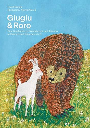 Giugiu & Roro: Eine Geschichte zu Freundschaft und Toleranz in Deutsch und Rätoromanisch