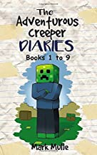 The Adventurous Creeper Diaries Books 1 to 9: Unofficial Minecraft Book for Kids, Teens and Minecrafters - Adventure Fan F...