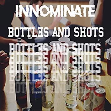 Bottles And Shots