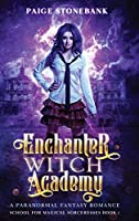 Enchanter Witch Academy: A Paranormal Fantasy Romance, School For Magical Sorceresses