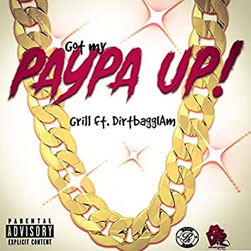 Got My Paypa Up (feat. Dirtbaggiam)