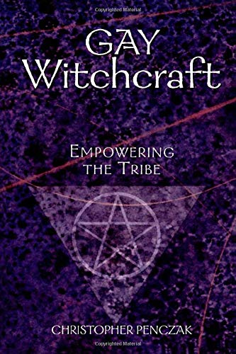 Compare Textbook Prices for Gay Witchcraft: Empowering the Tribe  ISBN 9781578632817 by Penczak, Christopher