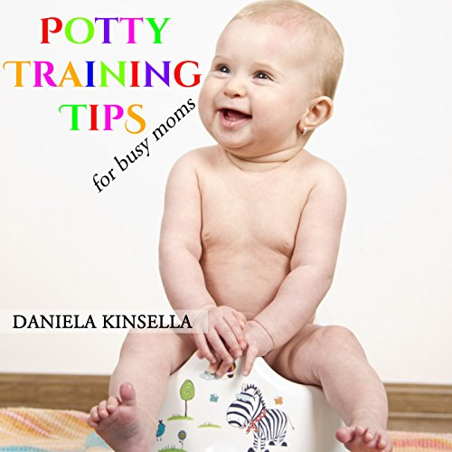 Potty Training Tips for Busy Moms cover art