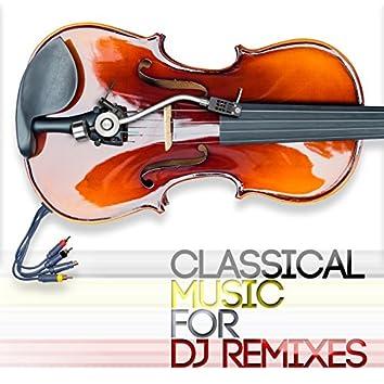 Classical Music for DJ Remixes