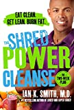 The Shred Power Cleanse: Eat Clean. Get Lean. Burn Fat. (English Edition)