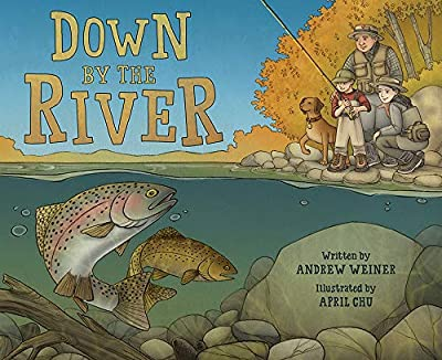 Down by the River: A Family Fly Fishing Story from Abrams Books for Young Readers