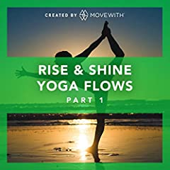 Rise & Shine Yoga Flows: Part 1