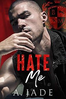Hate Me : A Dark Bully Romance by [Ashley Jade, A. Jade]
