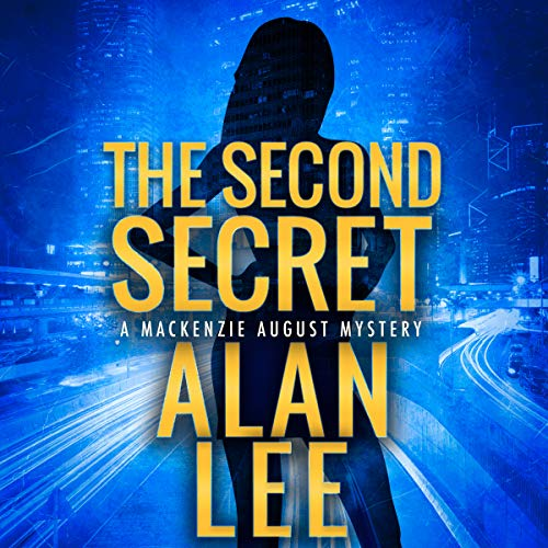 The Second Secret: An Action Mystery      Mackenzie August, Book 2              By:                                                                                                                                 Alan Lee                               Narrated by:                                                                                                                                 Scott Ellis                      Length: 5 hrs and 49 mins     1 rating     Overall 4.0