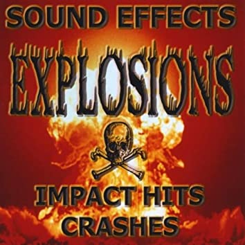 EXPLOSIONS, IMPACTS HITS & CRASHES