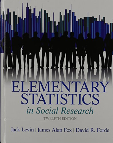 Elementary Statistics in Social Research Plus MyLab Search with Pearson eText -- Access Card Package (12th Edition)