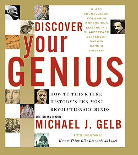 Discover Your Genius     How to Think Like History's 10 Most Revolutionary Minds              By:                                                                                                                                 Michael J. Gelb                               Narrated by:                                                                                                                                 Michael J. Gelb                      Length: 6 hrs and 16 mins     86 ratings     Overall 3.7